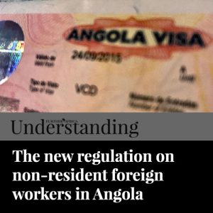 The new regulation on non-resident foreign workers in Angola
