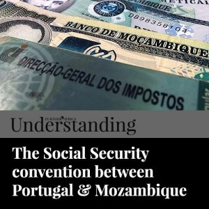 The Social Security convention between Portugal & Mozambique