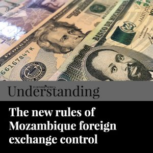 The new rules of Mozambique foreign exchange control